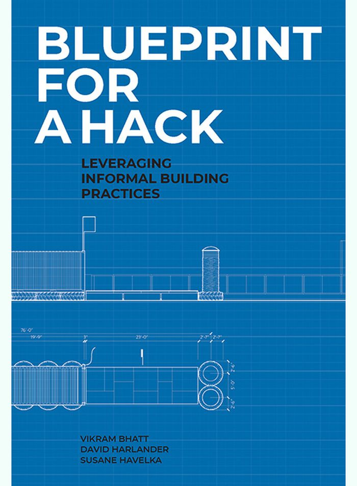 Blueprint for a hack: leveraging informal building practices