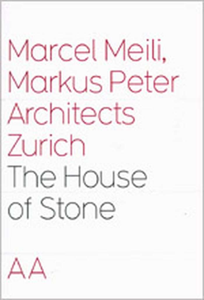 Marcel Meili, Marcus Peter Architects Zurich : the house of stone