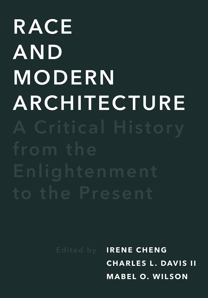 Race and modern architecture: a critical history from Enlightenment to the present