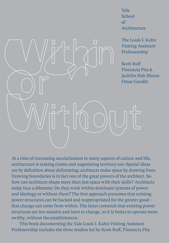 Within or without (Louis I. Kahn assistant professorship)