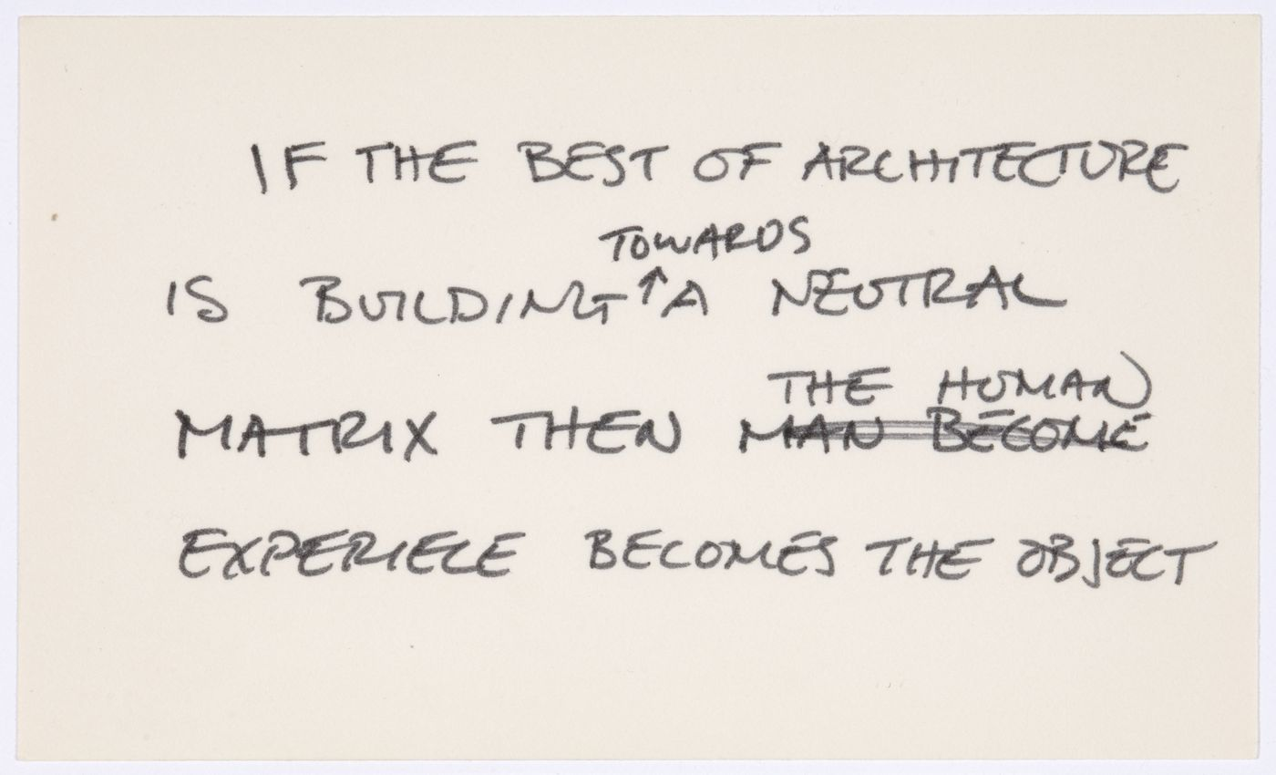 If the best of architecture is building towards a neutral matrix then the human experience becomes the object