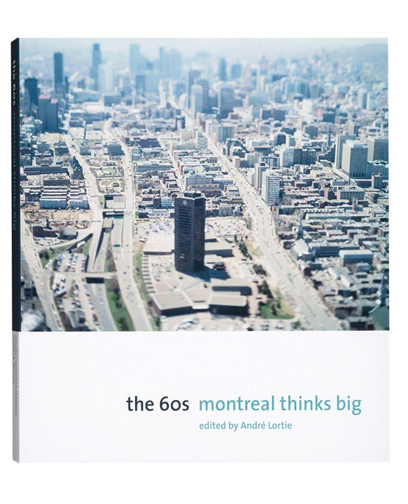 0b866ee9f3 The 60s  Montréal Thinks Big