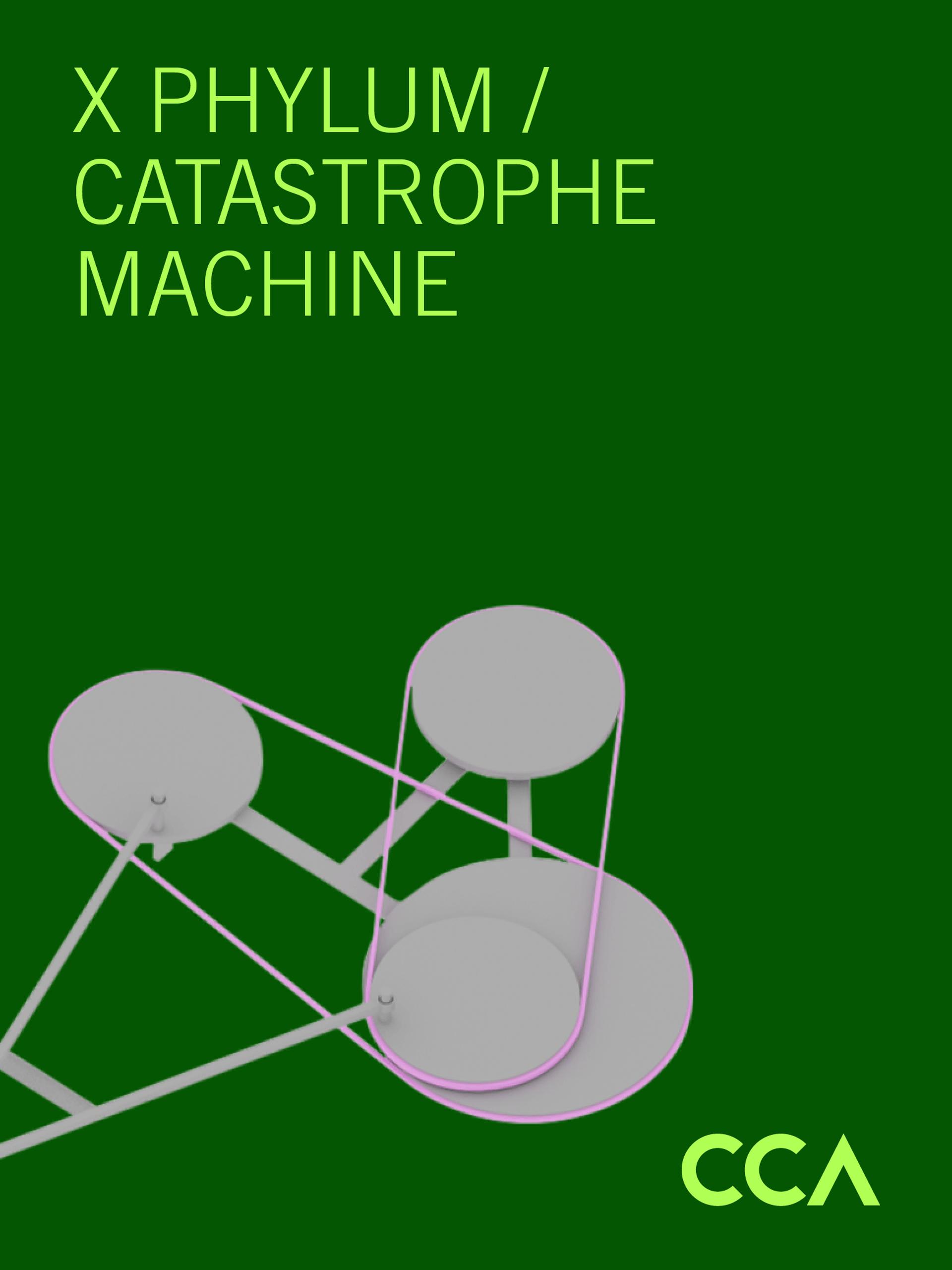 X Phylum Catastrophe Machine