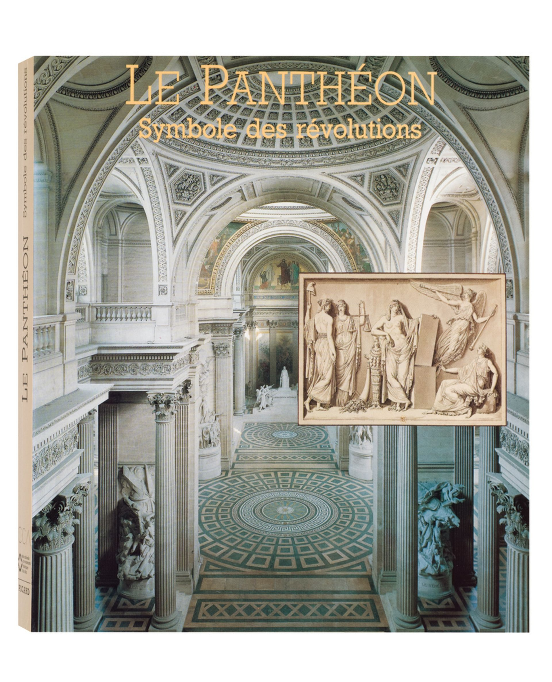 Le Pantheon Symbole Des Revolutions De L Eglise De La Nation Au Temple Des Grands Hommes
